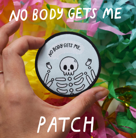 No Body Gets Me Patch