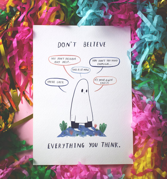 Don't Believe Everything You Think - A4 Giclee Print