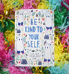 Be Kind To Yourself - A4 Giclee Print (Personalised)