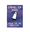 Sad Ghostie Enamel Pin