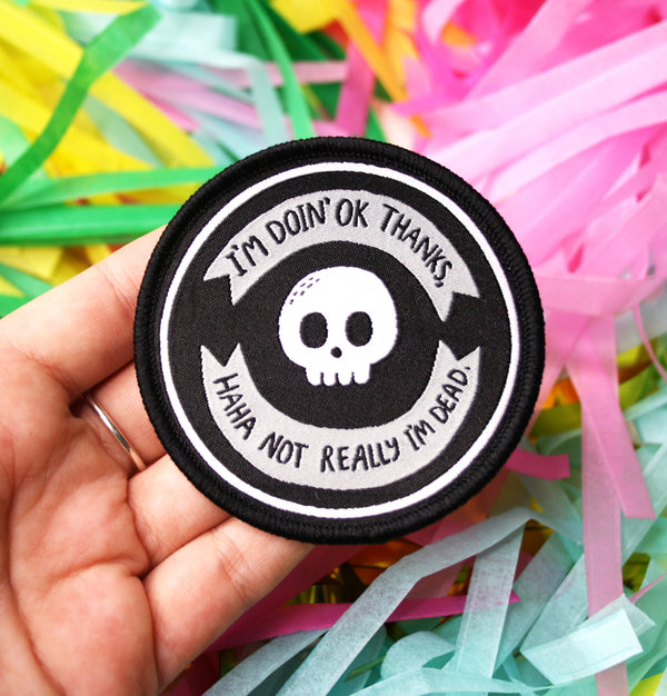 Not Really I'm Dead - Embroidered Patch