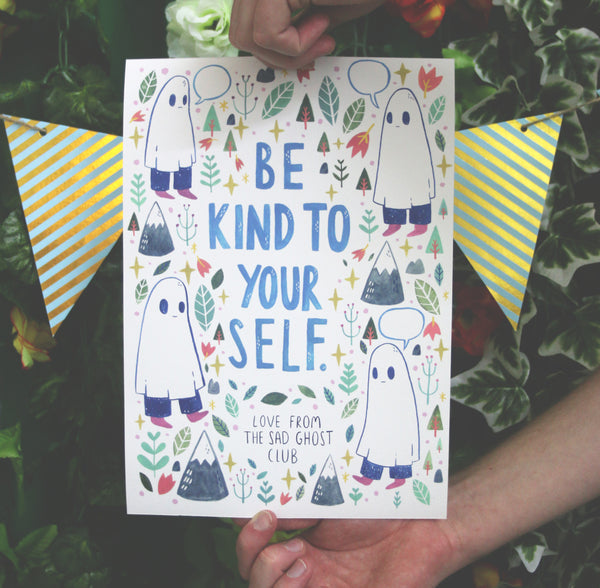 Be Kind To Yourself - A4 Print