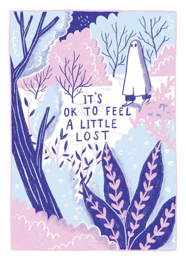 It's Ok To Feel A Little Lost - A4 Print