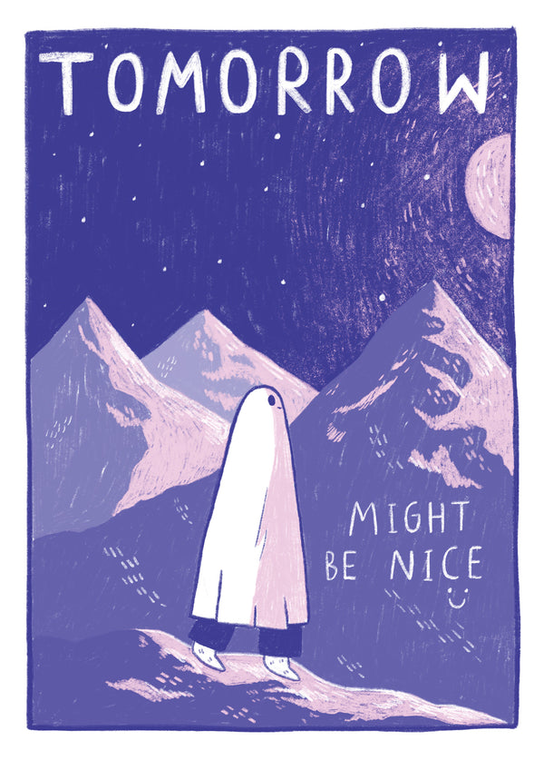 Tomorrow Might Be Nice - A4 Print