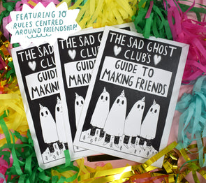The Sad Ghost Club's Guide To Making Friends