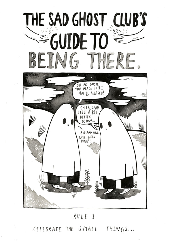 The Sad Ghost Club's Guide To Being There
