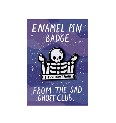 Skelly 'I Just Don't Know' Pin