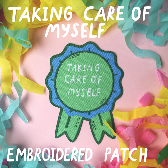 Taking Care Of Myself Embroidered Patch