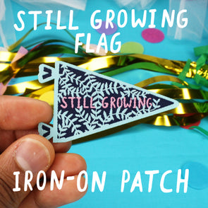 Still Growing Pennant Flag - Iron-on Patch