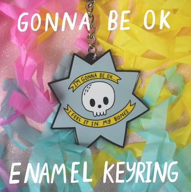 I'm Gonna Be Ok - Skelly Keyring