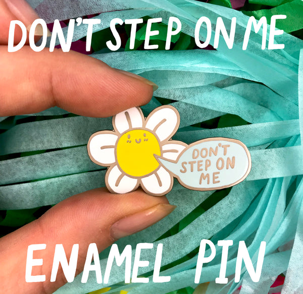 Don't Step On Me - Enamel Pin