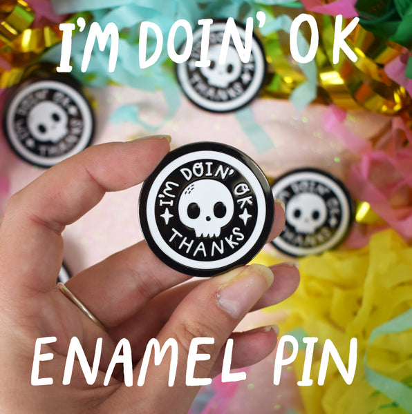 I'm Doin' OK - Skeleton Pin