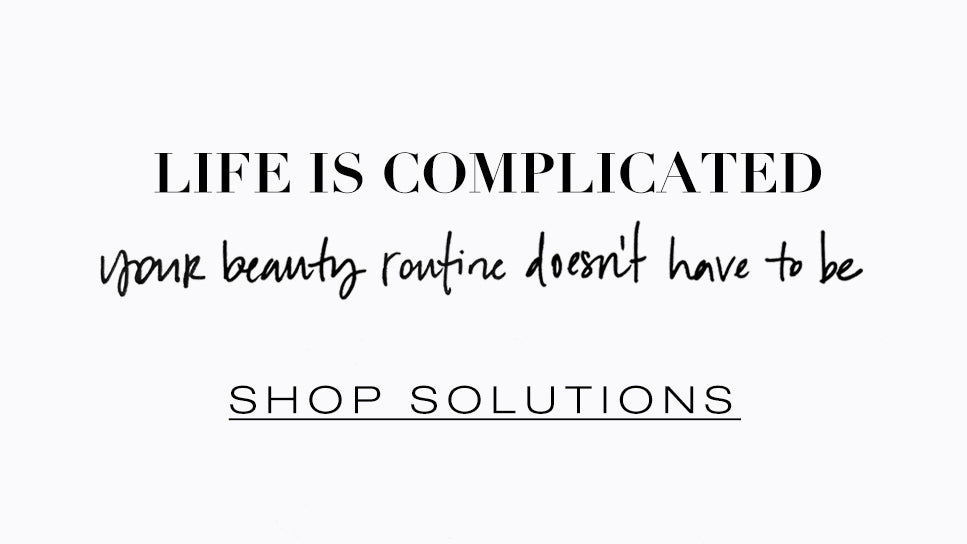 Life is complicated, shop solutions.