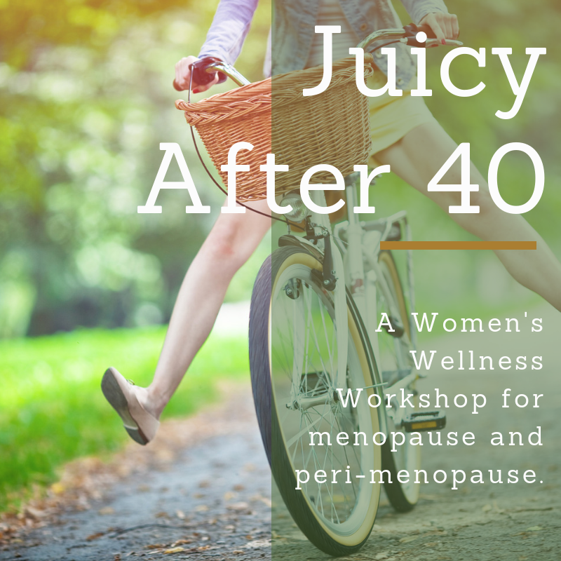 Juicy After 40, A Women's Wellness Workshop for Menopause and Peri-Menopause / Digital Herbal Seminar - Dancing Willow Herbs Herbal Seminars - herbal formulas