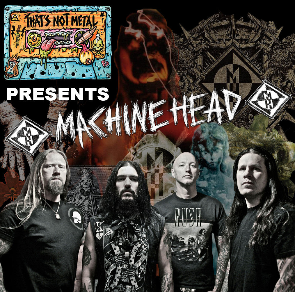 Machine Head Special (Part 1)