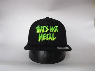 That's Not Metal Limited Edition Neon Embroidered Snapback Cap