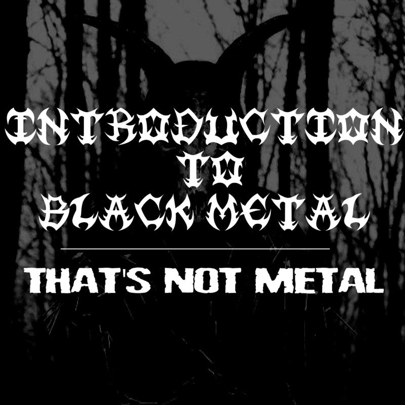 Introduction To Black Metal