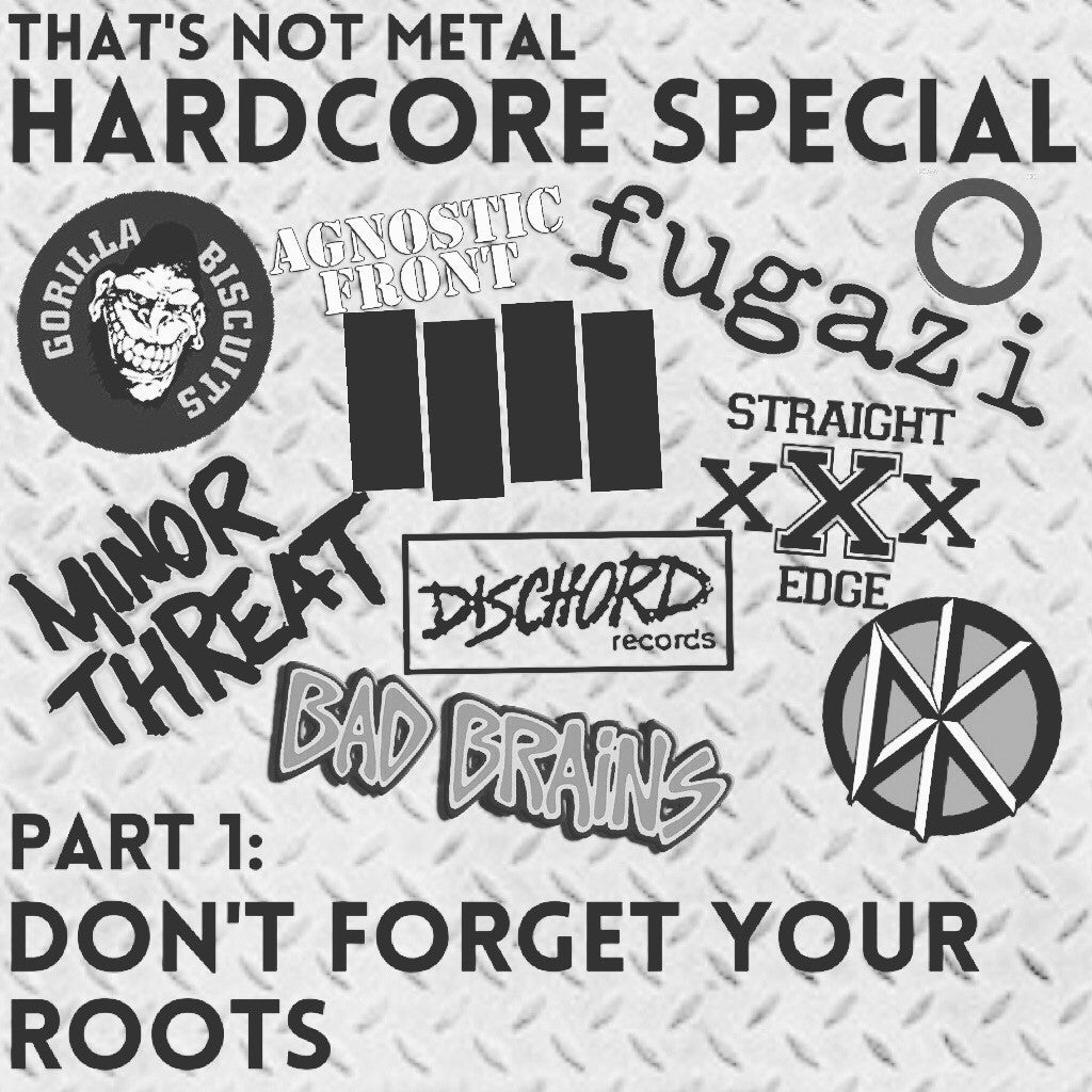 Hardcore Special: Don't Forget Your Roots (Part 1)