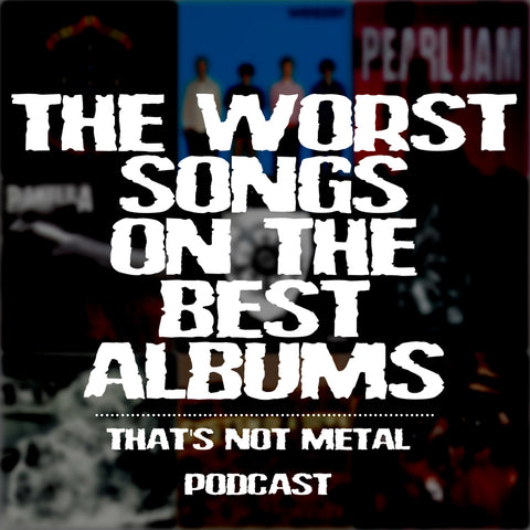 The Worst Songs On The Best Albums