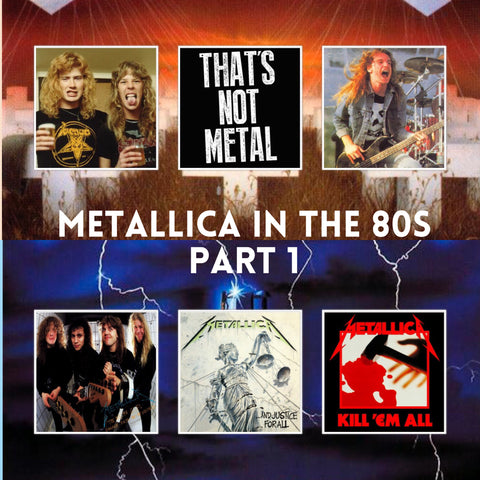 Metallica In The 80s: Part 1