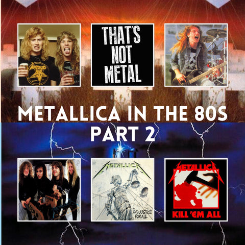 Metallica In The 80s: Part 2