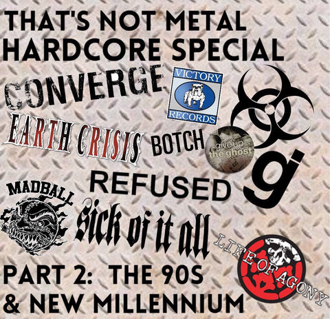 Hardcore Special: The 90s & New Millenium (Part 1)