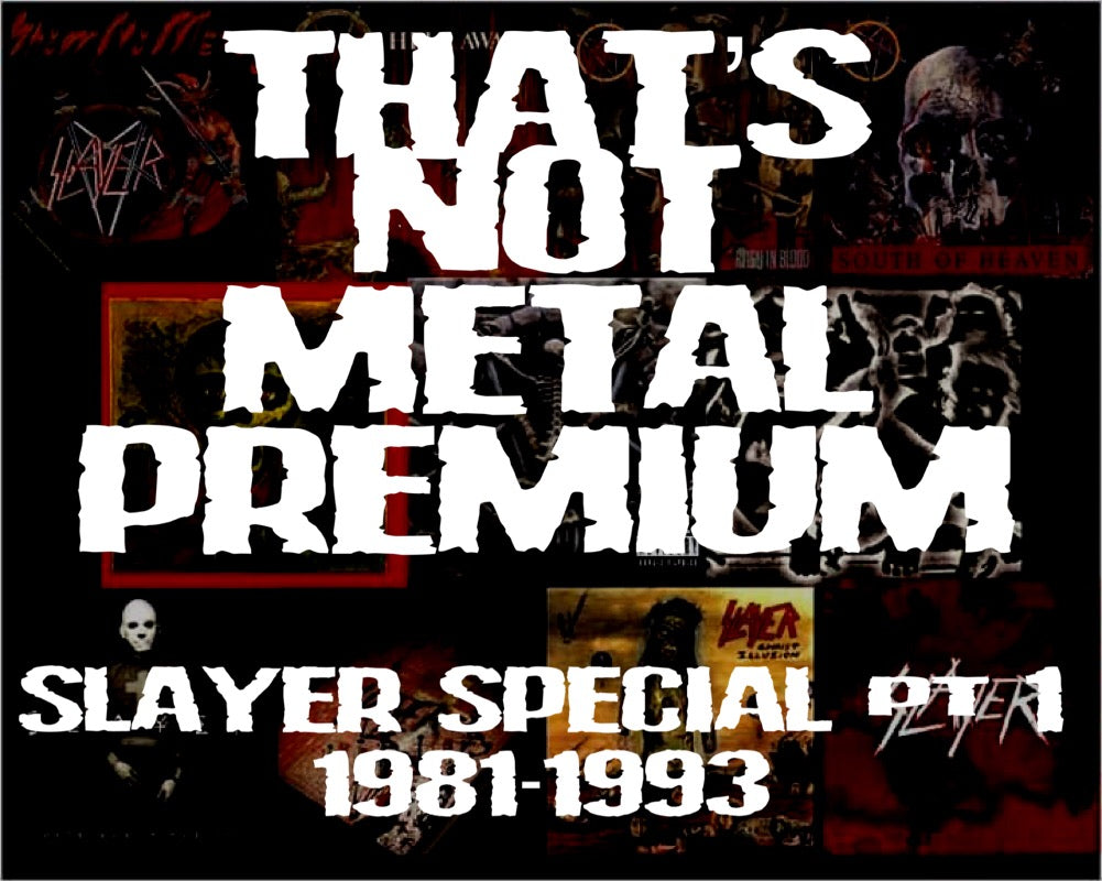 Slayer Special Pt 1 - 1981-1993 [Members]