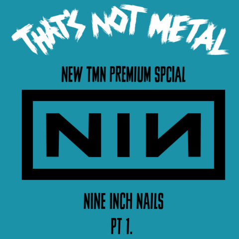TNM Nine Inch Nails Premium Members Special PT 1