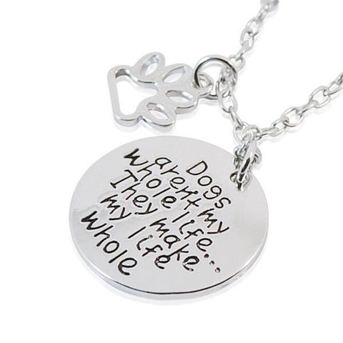 Hand Stamped Dogs Arent My Whole Life They Make Necklace Wear With Love