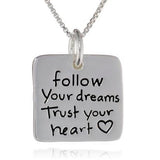Hand Stamped Follow You Dreams Trust Your Heart Charm Necklace Wear With Love