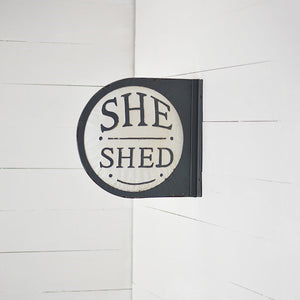 ROUND SHE SHED TIN SIGN DBL.SIDED