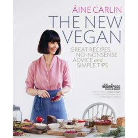 Book - The New Vegan - Great Recipes, No-Nonsense Advice & Simple Tips