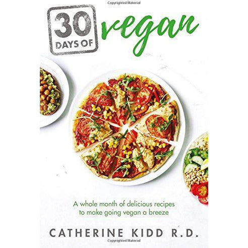 Books - 30 Days Of Vegan: A Whole Month Of Delicious Recipes To Make Going Vegan A Breeze - Catherine Kidd