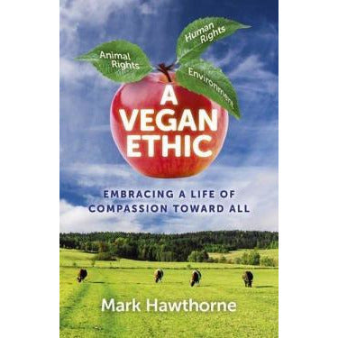 Books - A Vegan Ethic - Embracing A Life Of Compassion Toward All