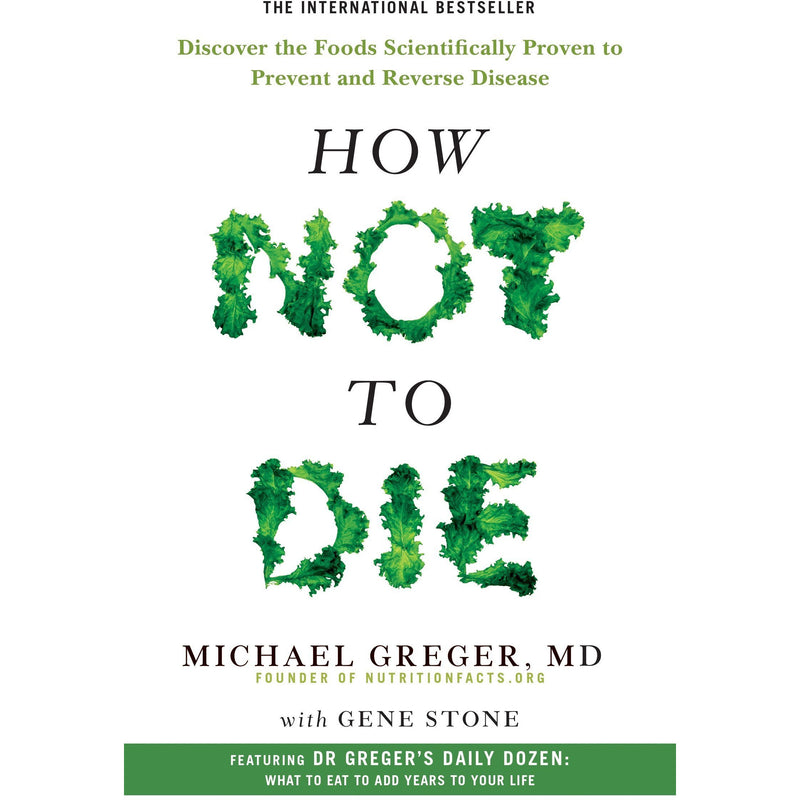 Books - How Not To Die - Discover The Foods Scientifically Proven To Prevent And Reverse Disease