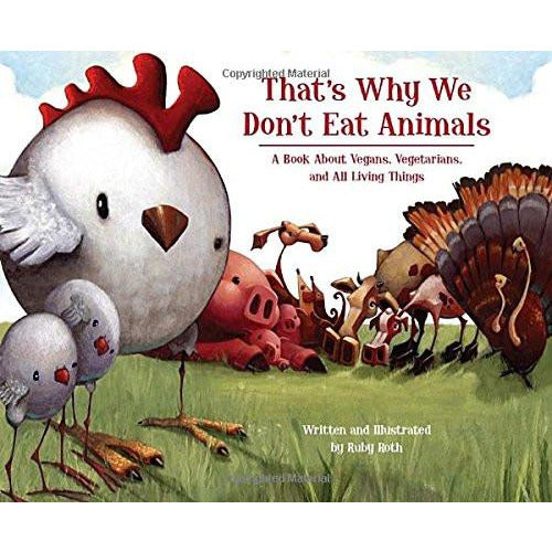 Books - That's Why We Don't Eat Animals - A Book About Vegans, Vegetarians And All Things Living.