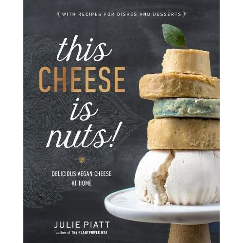 Books - This Cheese Is Nuts - Delicious Vegan Cheese At Home