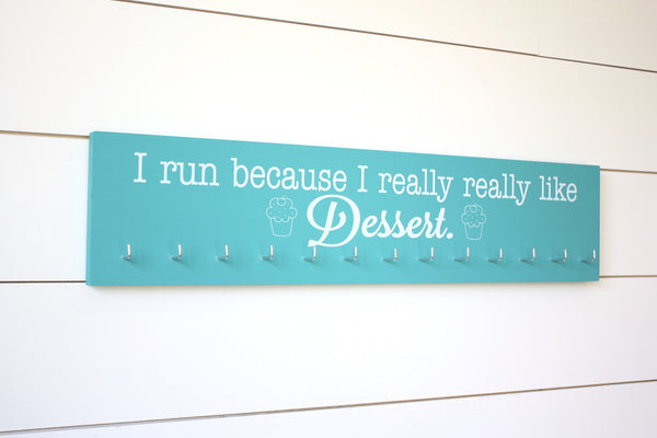 Running Medal Holder - I run because I really really like dessert! - Large - York Sign Shop - 2