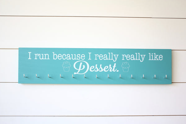 Running Medal Holder - I run because I really really like dessert! - Large - York Sign Shop - 3