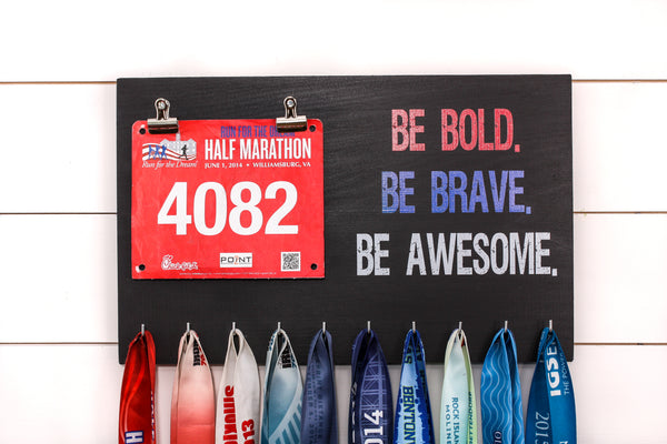Medal Holder - Be Bold. Be Brave. Be awesome. - Running Medal Holder, Medal Display, Triathlon, Bib Holder