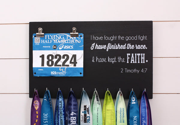 Medal Holder - I have fought the good fight. I have finished the race. I have kept the faith. 2 Timothy 4:7 - Running Verse