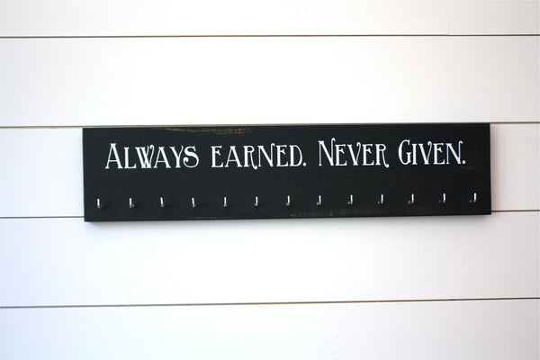 Medal Holder -  Always Earned. Never Given. - Large - York Sign Shop - 1