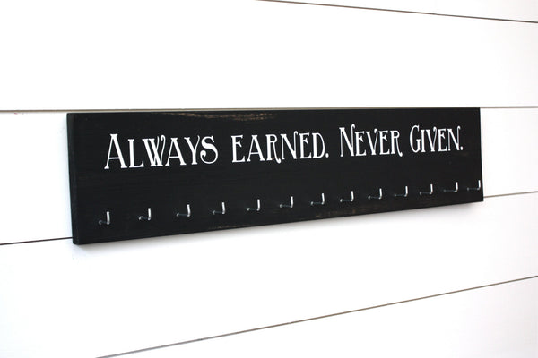 Medal Holder -  Always Earned. Never Given. - Large - York Sign Shop - 2