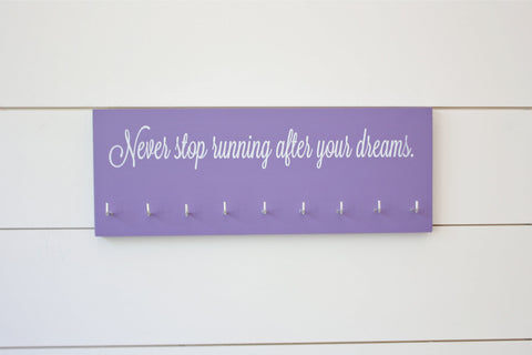 Running Medal Holder - Never stop running after your dreams - Medium - York Sign Shop - 1