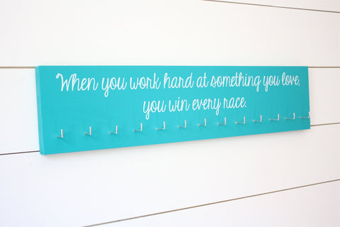 Running Medal Holder - When you work hard at something you love, you win every race.  - Large - York Sign Shop - 1