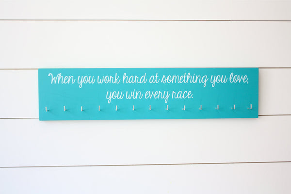 Running Medal Holder - When you work hard at something you love, you win every race.  - Large - York Sign Shop - 2