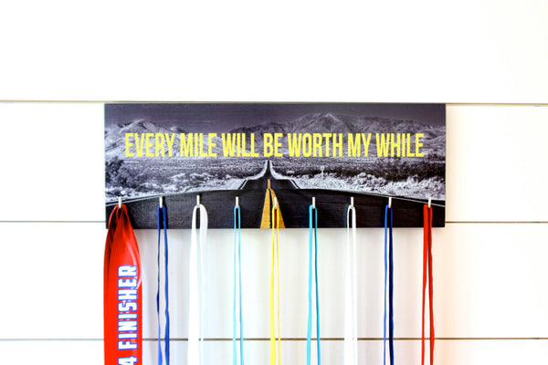 Medal Holder - Every Mile Will Be Worth My While - Medium (Full Photo) - York Sign Shop - 1