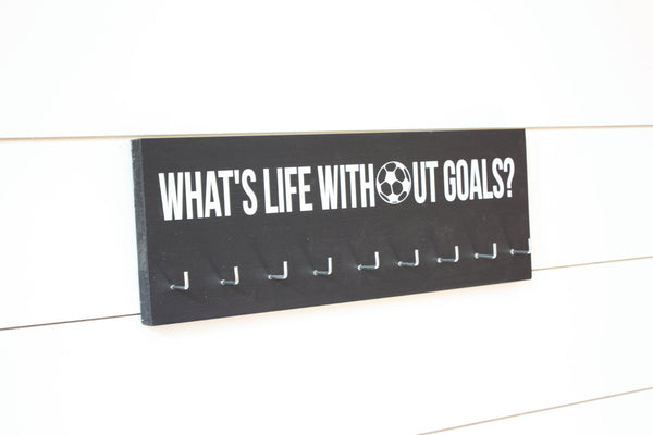 Soccer Medal Holder - What's Life Without Goals? - Medium - York Sign Shop - 2