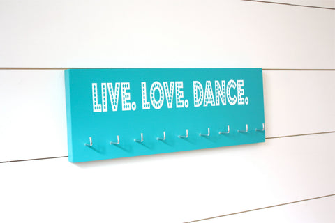 Dance Medal Holder / Display - Live. Love. Dance. -  Medium - York Sign Shop - 1