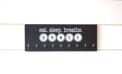 Dance Medal Holder / Display - eat. sleep. breathe. dance -  Medium - York Sign Shop - 1